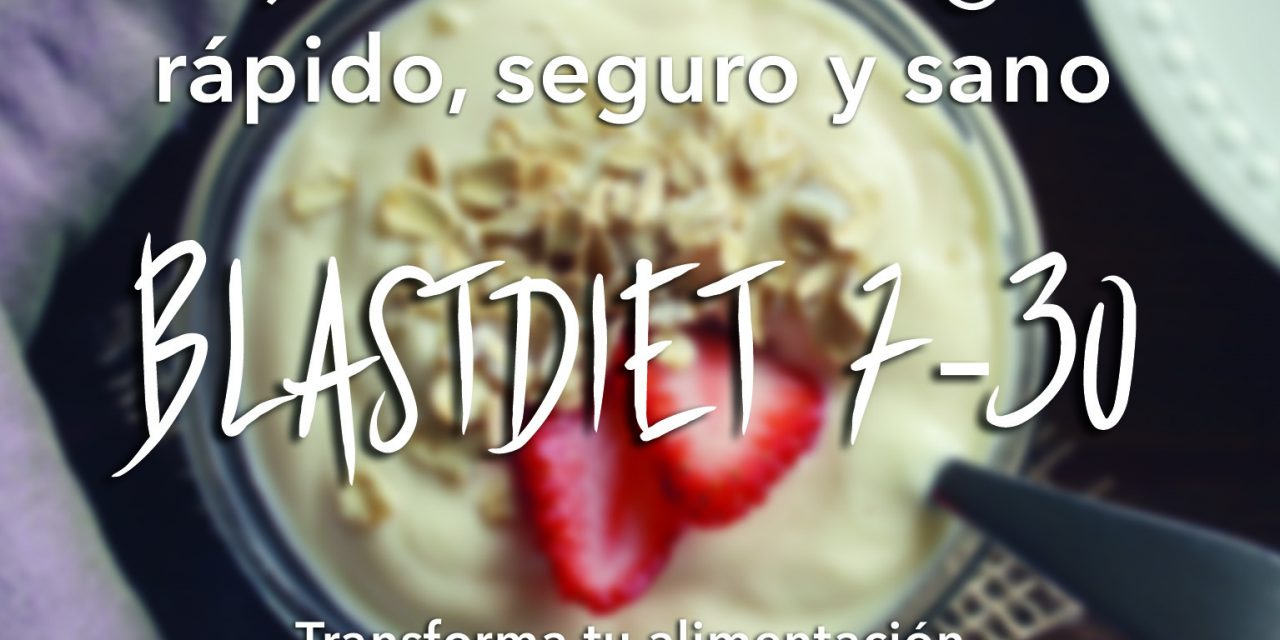 Llega la Dieta que revolucionará a México: BlastDiet 7-30